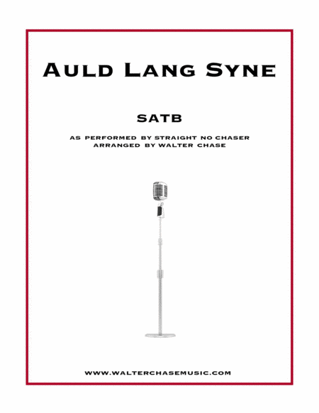 Auld Lang Syne (as performed by Straight No Chaser) - SATB