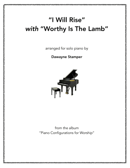 I Will Rise with Worthy Is The Lamb
