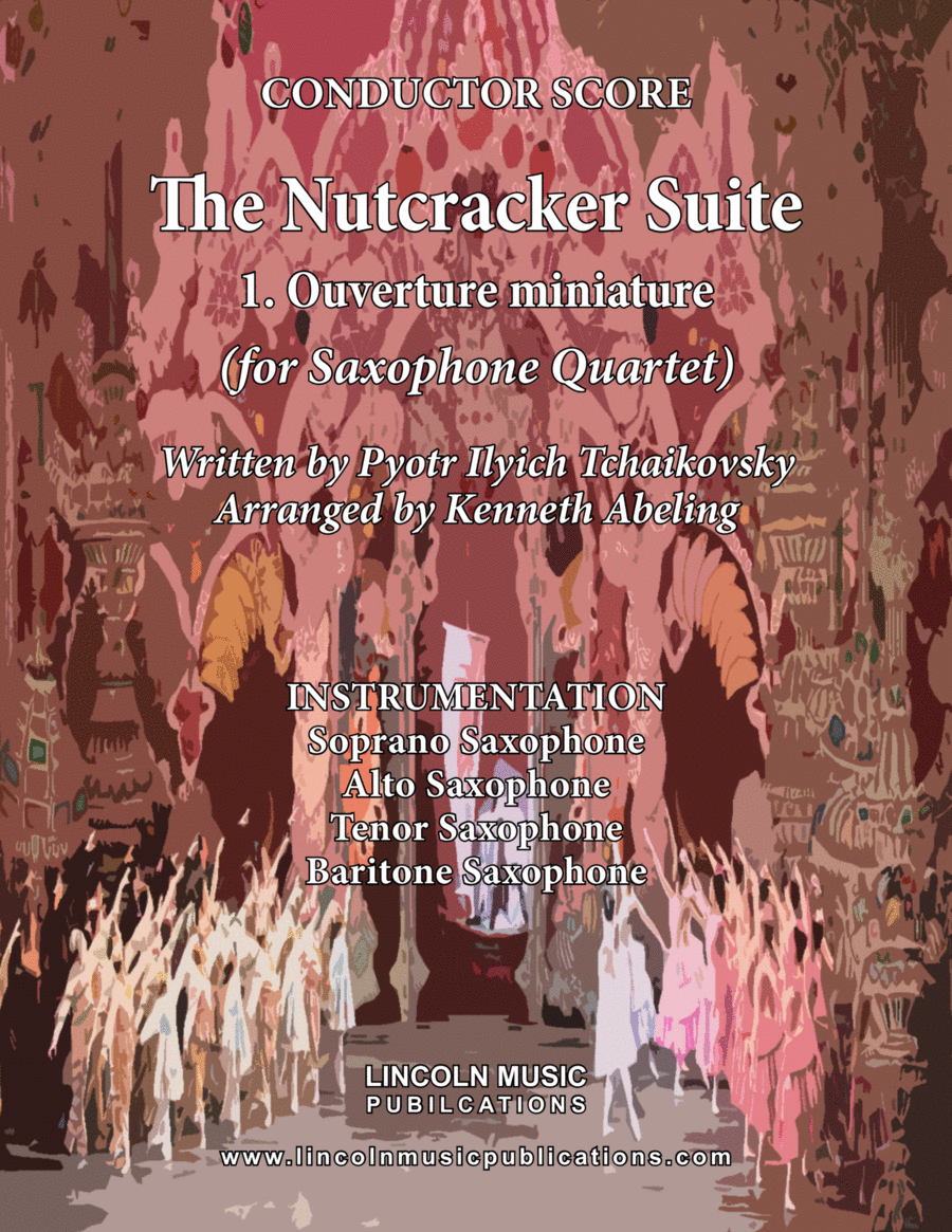 The Nutcracker Suite - 1. Ouverture miniature (for Saxophone Quartet SATB)