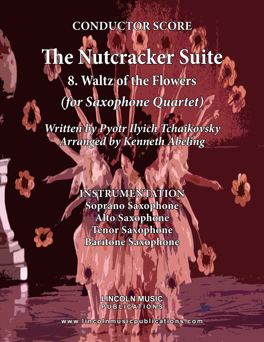 The Nutcracker Suite - 8. Waltz of the Flowers (for Saxophone Quartet SATB)