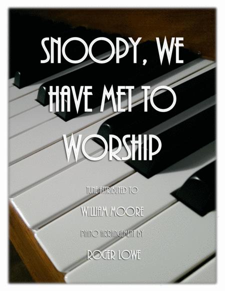 Snoopy, We Have Met to Worship