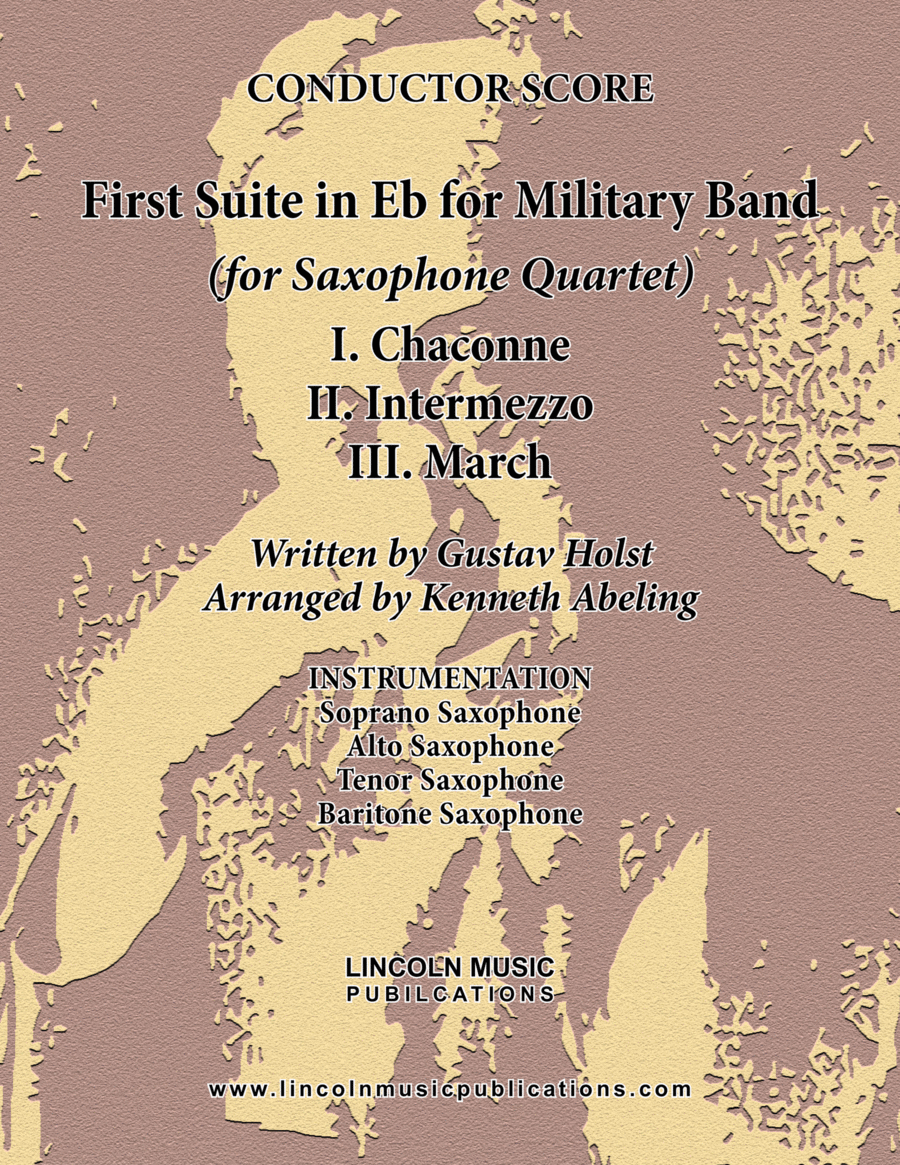 Holst - First Suite for Military Band in Eb (for Saxophone Quartet SATB)