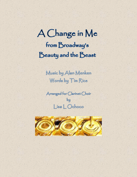 A Change In Me from Broadway's Beauty and the Beast for Clarinet Choir