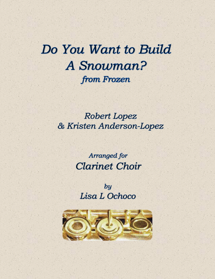 Do You Want To Build A Snowman? for Clarinet Choir