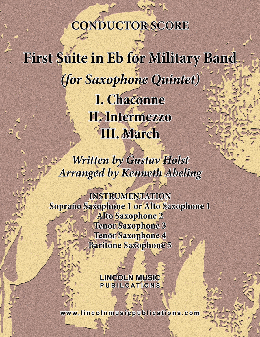 Holst - First Suite for Military Band in Eb (for Saxophone Quintet SATTB or AATTB)