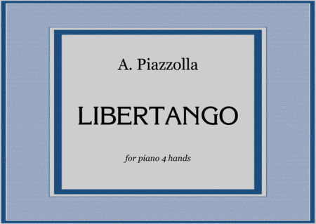 A. Piazzolla - LIBERTANGO for piano 4 hands