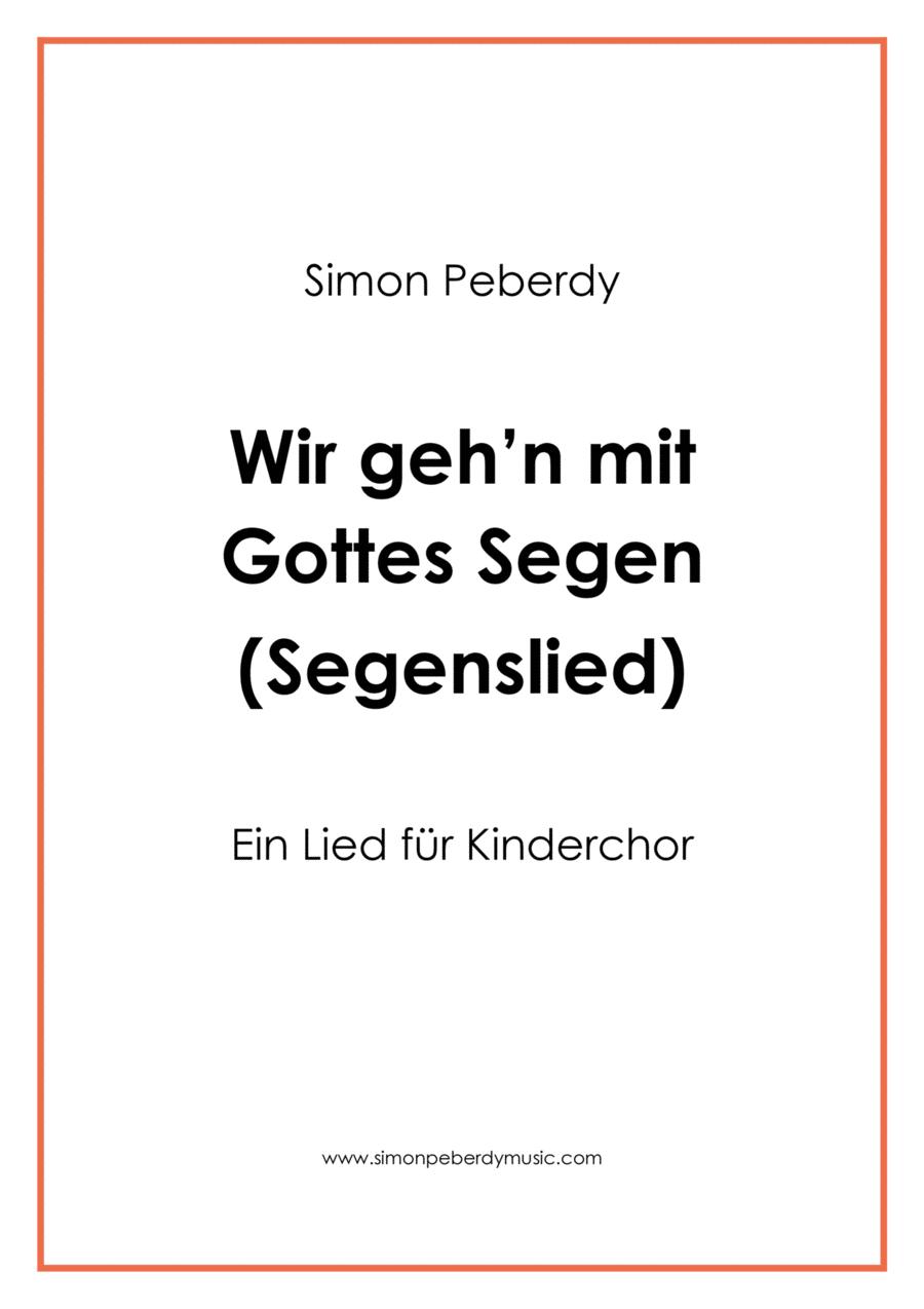 Segenslied: Wir gehen mit Gottes Segen, für Kinderchor (blessing for children's choir)
