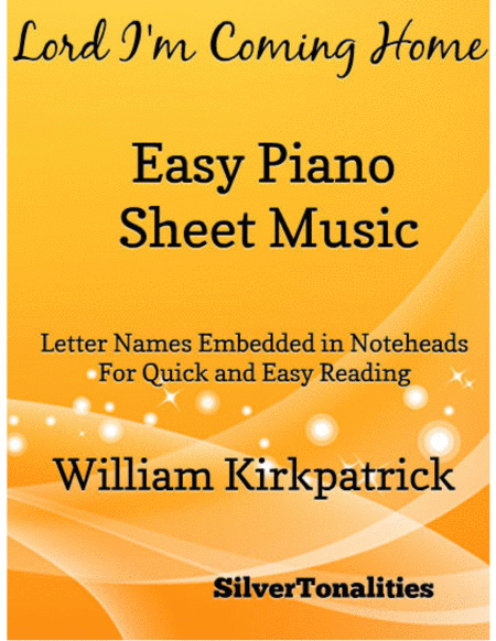 Lord I'm Coming Home Easy Piano Sheet Music