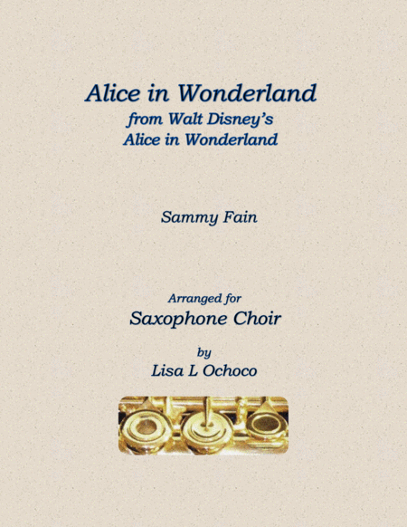 Alice In Wonderland from Walt Disney's ALICE IN WONDERLAND for Saxophone Choir