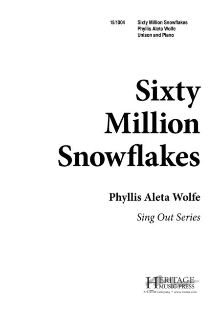 Sixty Million Snowflakes