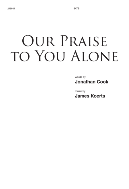 Our Praise to You Alone