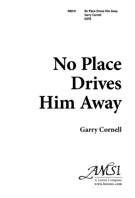 No Place Drives Him Away