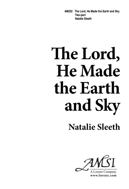 The Lord, He Made the Earth & Sky