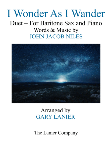 I WONDER AS I WANDER (Duet – Baritone Sax and Piano/Score with Baritone Sax Part)
