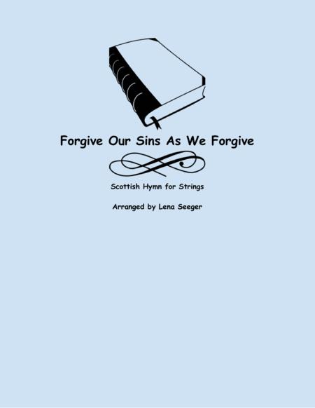 Forgive Our Sins As We Forgive