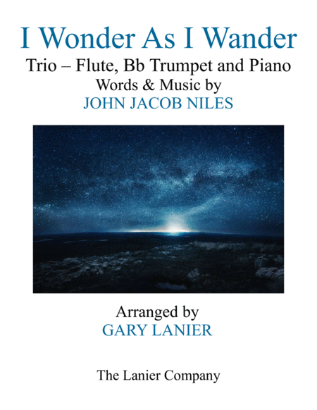 I WONDER AS I WANDER (Trio – Flute, Bb Trumpet and Piano/Score with  Parts)