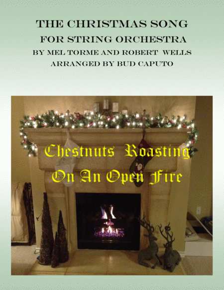 2016 Holiday christmas Entry The Christmas Song (Chestnuts Roasting On An Open Fire) for String Orchestra