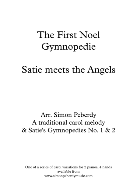 The First Noel Gymnopedie, Christmas Carol variations - Satie meets the Angels, for 2 pianos 4 hands, 2016 Holiday Contest Entry