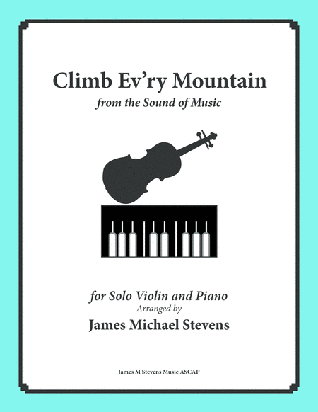 Climb Ev'ry Mountain - Solo Violin & Piano