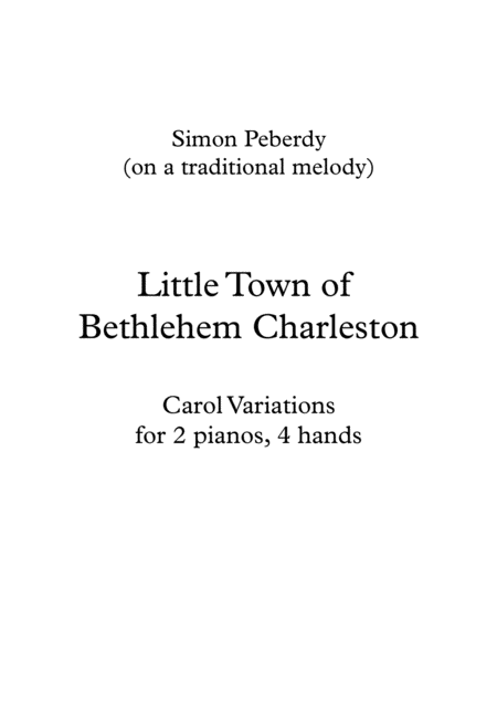 Little Town of Bethlehem Charleston, fun carol variations for 2 pianos 4 hands