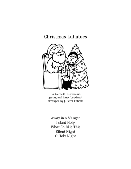 Christmas Lullabies for treble C instrument, guitar, and harp (or piano)