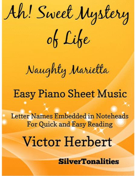 Ah Sweet Mystery of Life Naughty Marietta Easy Piano Sheet Music