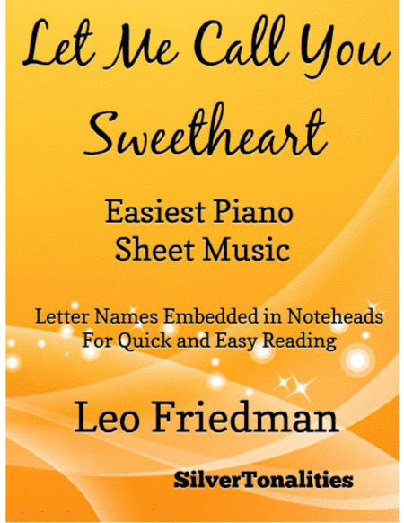 Let Me Call You Sweetheart Easiest Piano Sheet Music