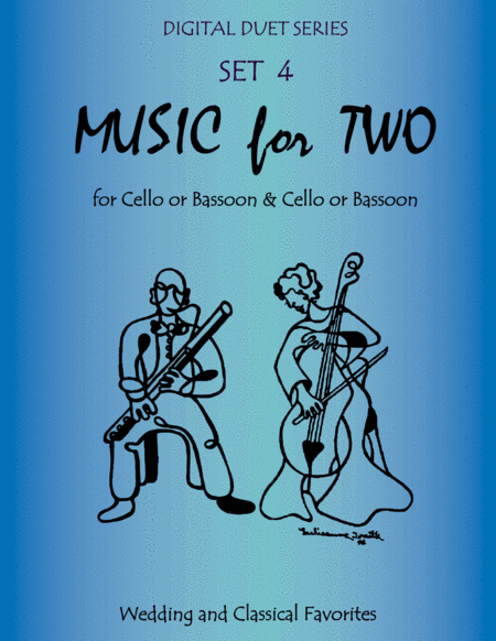 Music for Two Wedding & Classical Favorites for Cello Duet, Bassoon Duet or Cello and Bassoon Duet - Set 4