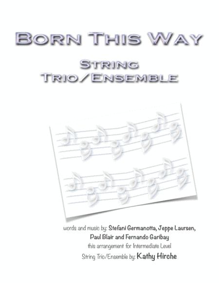 Born This Way - String Trio/Ensemble
