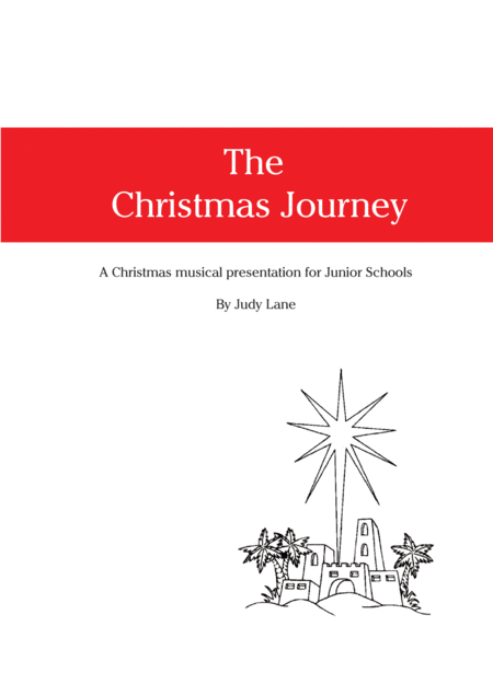 The Christmas Journey - A Christmas musical presentation for Junior Schools
