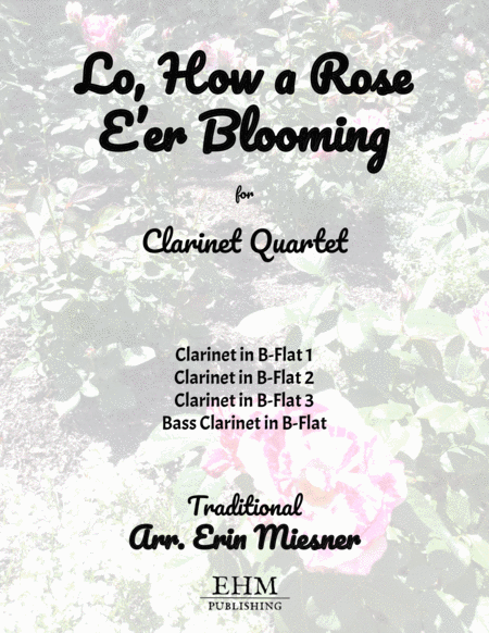 Lo How a Rose E'er Blooming for Clarinet Quartet