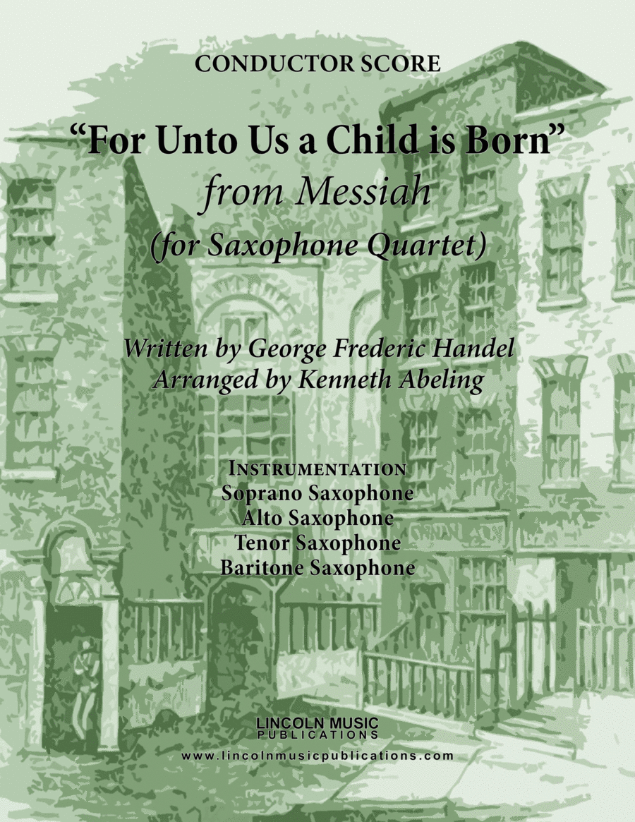 Handel - For Unto Us a Child is Born from Messiah (for Saxophone Quartet SATB)