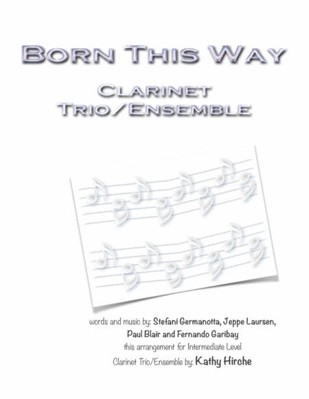 Born This Way - Clarinet Trio/Ensemble