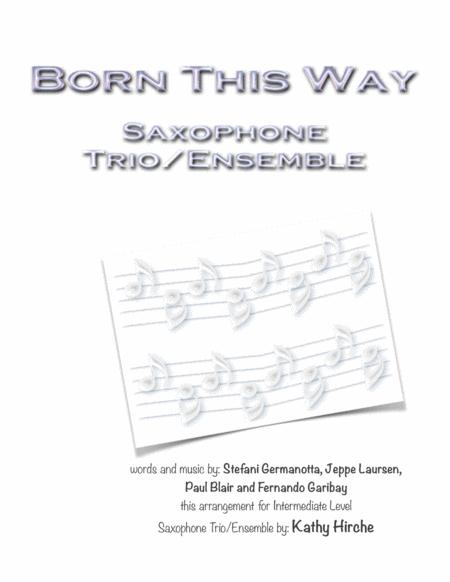 Born This Way - Saxophone Trio/Ensemble