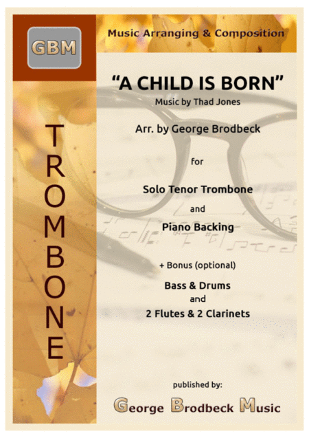 A Child Is Born, for Trombone (Intermediate) & Piano. Includes Bonus Bass, Drums & 4 Woodwinds