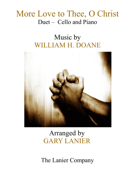 MORE LOVE TO THEE, O CHRIST (Duet – Cello & Piano with Parts)