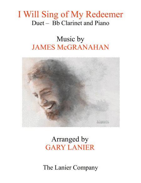 I WILL SING OF MY REDEEMER (Duet – Bb Clarinet & Piano with Score/Part)