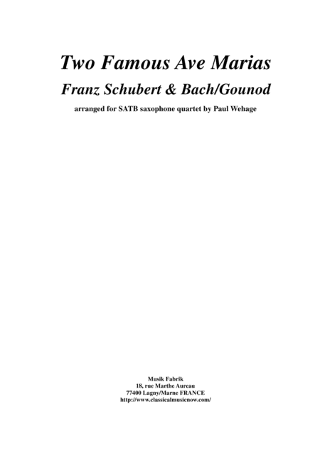 Two Famous Ave Marias (Bach-Gounod and Schubert) arranged for SATB saxophone quartet