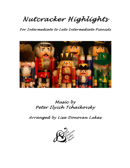 Nutcracker Highlights for Intermediate and Late Intermediate Pianists