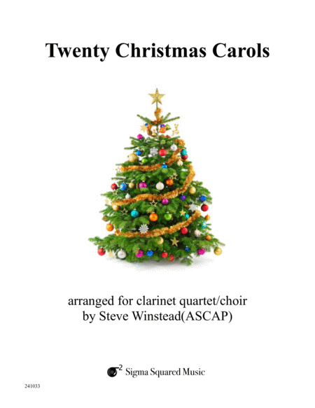 Twenty Christmas Carols for Clarinet Quartet or Choir