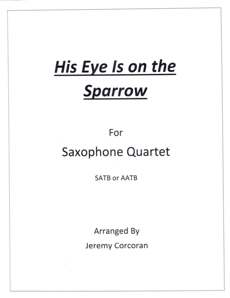 His Eye Is on the Sparrow for Saxophone Quartet