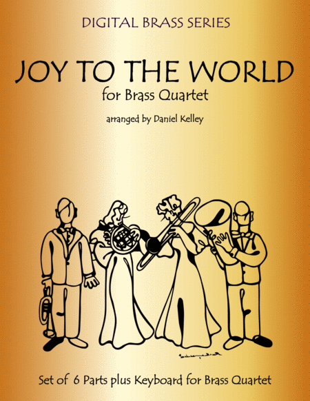 Joy to the World for Brass Quartet (Trumpet, French Horn, Trombone, Bass Trombone or Tuba) with optional Piano