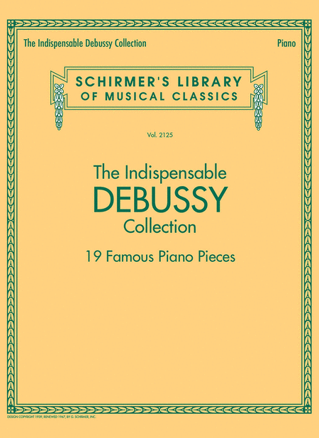 The Indispensable Debussy Collection - 19 Favorite Piano Pieces