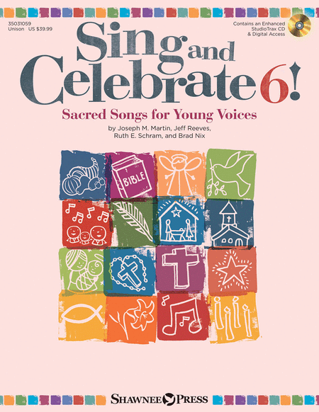 Sing and Celebrate 6! Sacred Songs for Young Voices
