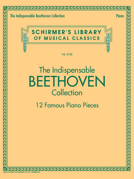 The Indispensable Beethoven Collection - 12 Famous Piano Pieces