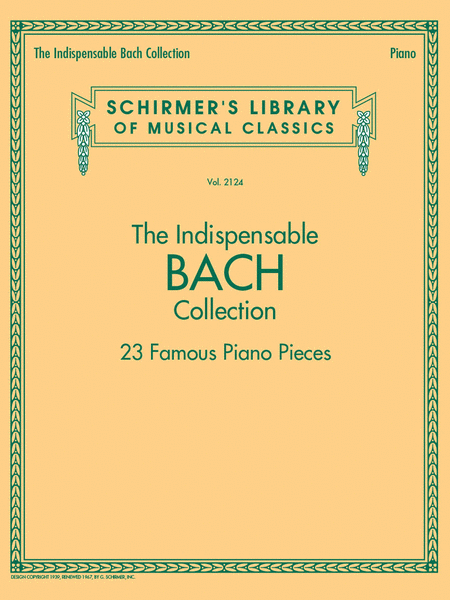 The Indispensable Bach Collection - 23 Famous Piano Pieces