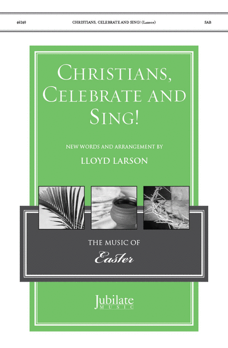 Christians, Celebrate and Sing!