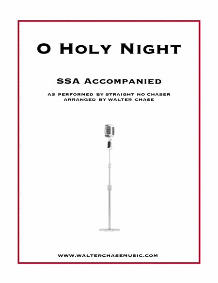 O Holy Night (as performed by Straight No Chaser) - SSA