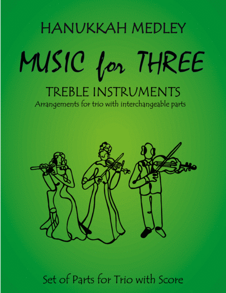 Hanukkah Medley (Hanukkah, S'Vivon, My Dreidel, Rock of Ages) for Double Reed Trio (Two Oboes & English Horn or French Horn)