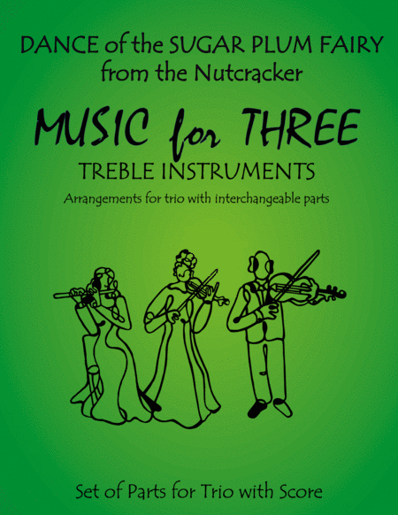 Dance of the Sugar Plum Fairy from The Nutcracker for Double Reed Trio (Two Oboes & English Horn or French Horn)